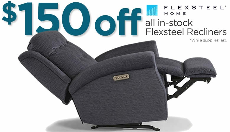 $150 off all Flexsteel Recliners